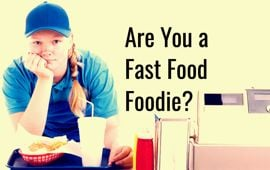 Are You a Fast Food Foodie?
